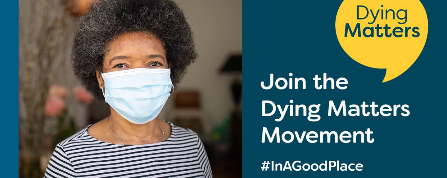 Woman with facemask, graphic with 'join the Dying Matters movement' text