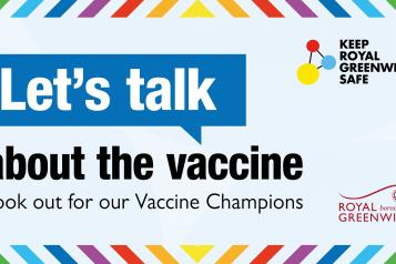 Let's talk about the Vaccine - Royal Greenwich Vaccine Champions visiting neighbourhoods 8 - 18 June 2021