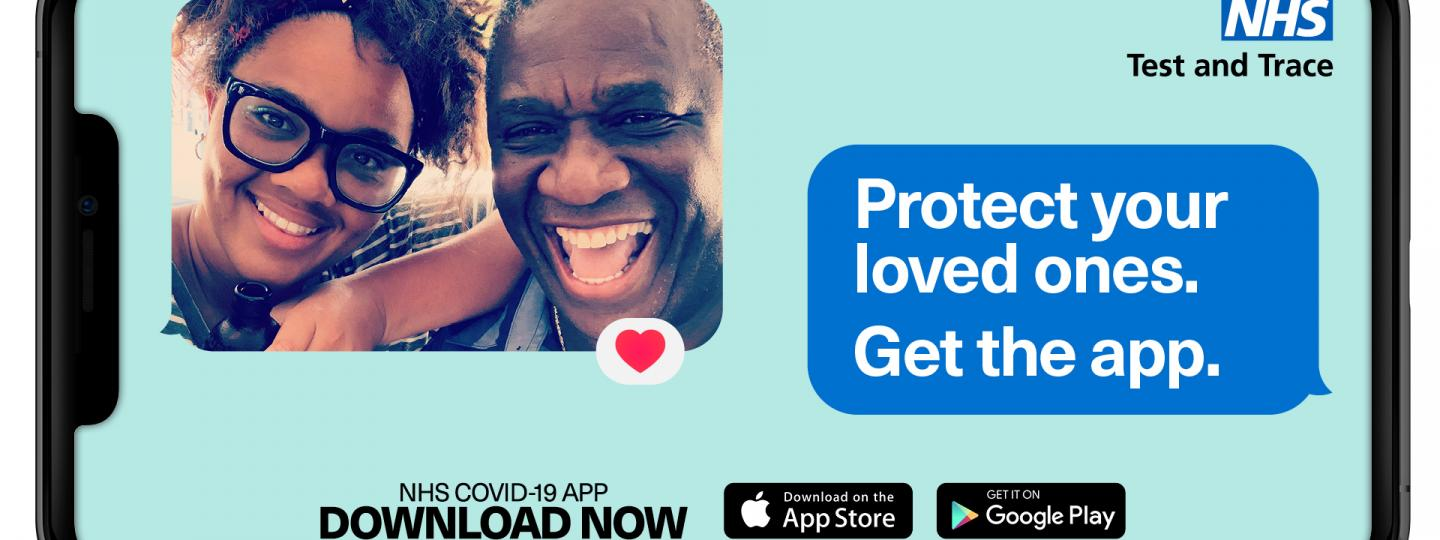 """Image of a smartphone screen. the left corner has a selfie of an older man with a younger woman, both smiling at the camera. The upper right corner has the NHS test and trace logo and a speech bubble """"Protect your loved ones. Get the App"""""""